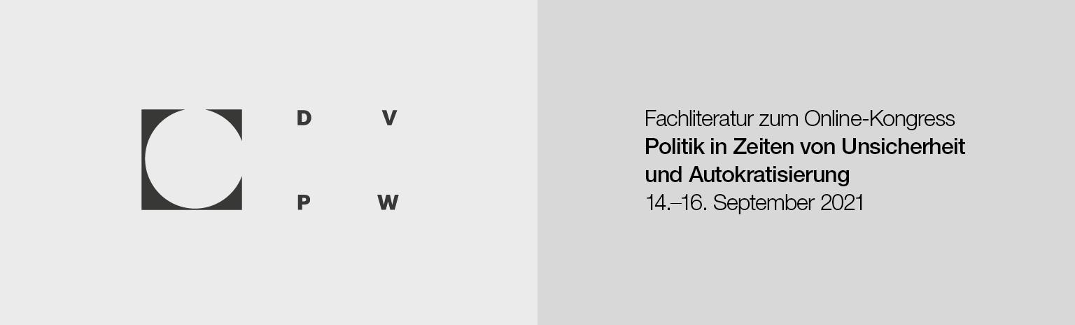 """Fachliteratur zum DVPW-Kongress """"Politik in Zeiten von Unsicherheit und Autokratisierung"""""""