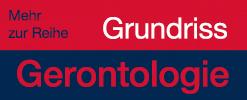 Reihe Grundriss Gerontologie