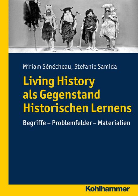 """Umschlag von """"Living History als Gegenstand historischen Lernens"""""""