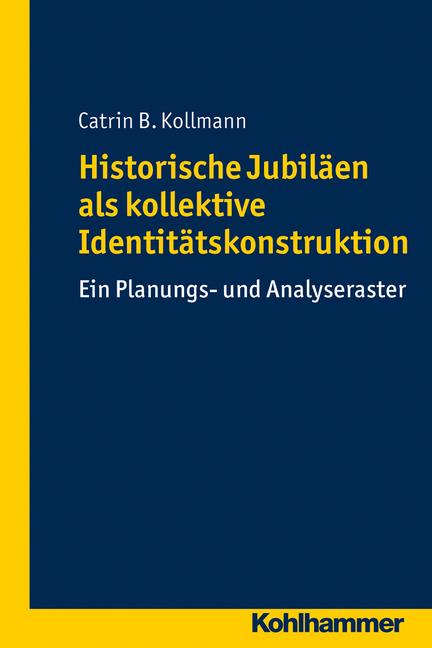 """Umschlag von """"Historische Jubiläen als kollektive Identitätskonstruktion"""""""