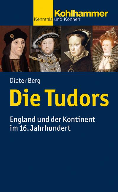"""Umschlag von """"Die Tudors. England und der Kontinent im 16. Jahrhundert"""""""