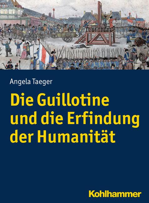 """Umschlag von """"Die Guillotine und die Erfindung der Humanität"""""""