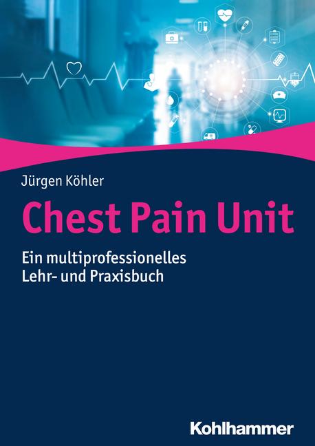 """Umschlag von """"Chest Pain Unit. Ein multiprofessionelles Lehr- und Praxisbuch"""""""