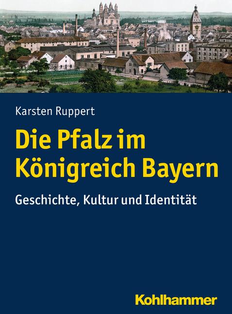 """Umschlag von """"Die Pfalz im Königreich Bayern"""""""
