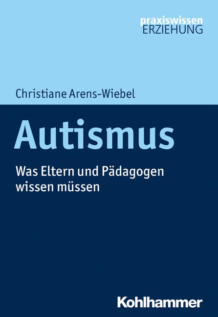 """Umschlag von """"Autismus. Was Eltern und Pädagogen wissen müssen"""""""