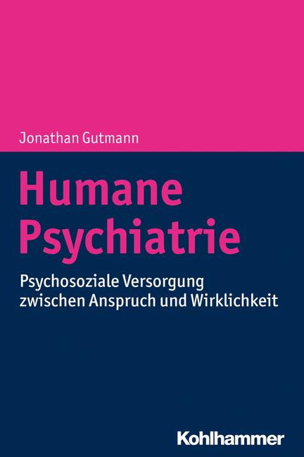 """Umschlag von """"Humane Psychiatrie – Psychosoziale Versorgung zwischen Anspruch und Wirklichkeit"""""""