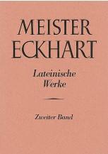 Meister Eckhart. Lateinische Werke Band 2: