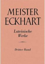 Meister Eckhart. Lateinische Werke Band 3: