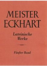 Meister Eckhart. Lateinische Werke Band 5