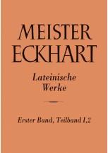 Meister Eckhart. Lateinische Werke Band 1,2: