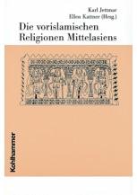 Die vorislamischen Religionen Mittelasiens