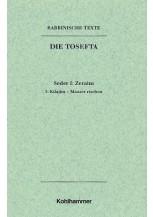Rabbinische Texte, Erste Reihe: Die Tosefta. Band I: Seder Zeraim