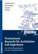 Praxiswissen Baurecht für Architekten und Ingenieure
