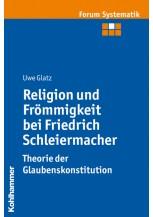 Religion und Frömmigkeit bei Friedrich Schleiermacher - Theorie der Glaubenskonstitution