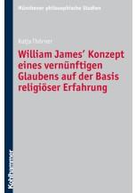 William James' Konzept eines vernünftigen Glaubens auf der Basis religiöser Erfahrung