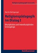 Religionspädagogik im Dialog I