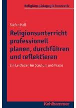 Religionsunterricht professionell planen, durchführen und reflektieren