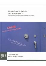 Zeitgeschichte, Archive und Geheimschutz