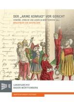 """Der """"Arme Konrad"""" vor Gericht. Verhöre, Sprüche und Lieder in Württemberg 1514."""