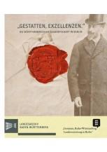"""""""Gestatten, Exzellenzen"""". Die württembergische Gesandtschaft in Berlin 1806"""