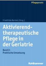 Aktivierend-therapeutische Pflege in der Geriatrie