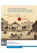 """""""Auch das rein Geschichtliche muss für den Staat von Bedeutung sein"""". 150 Jahre Staatsarchiv Sigmaringen 1865-2015"""