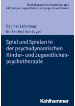 Spiel und Spielen in der psychodynamischen Kinder- und Jugendlichenpsychotherapie