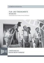 Film- und Tondokumente im Archiv