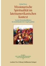 Missionarische Spiritualität im lateinamerikanischen Kontext
