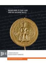 Kaiser Karl IV. (1316-1378) und die Goldene Bulle