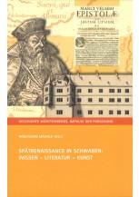 Spätrenaissance in Schwaben: Wissen - Literatur - Kunst