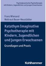 Katathym Imaginative Psychotherapie mit Kindern, Jugendlichen und jungen Erwachsenen