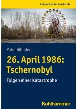 26. April 1986: Tschernobyl