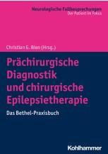Prächirurgische Diagnostik und chirurgische Epilepsietherapie