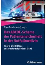 Das ABCDE-Schema der Patientensicherheit in der Notfallmedizin