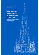 Vielstimmige Reformation in den Jahren 1531-1548