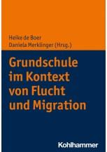 Grundschule im Kontext von Flucht und Migration