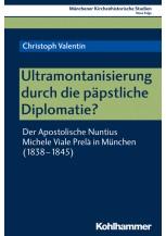 Ultramontanisierung durch die päpstliche Diplomatie?