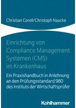 Einrichtung von Compliance Management Systemen (CMS) im Krankenhaus