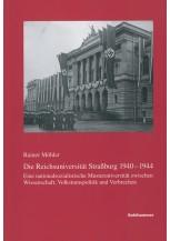 Die Reichsuniversität Straßburg 1940-1944