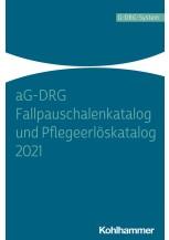aG-DRG Fallpauschalenkatalog und Pflegeerlöskatalog 2021