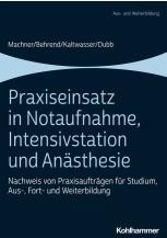 Praxiseinsatz in Notaufnahme, Intensivstation und Anästhesie