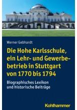 Die Hohe Karlsschule, ein Lehr- und Gewerbebetrieb in Stuttgart von 1770 bis 1794