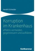Korruption im Krankenhaus - effektiv vermeiden, gegensteuern und aufklären
