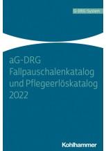 aG-DRG Fallpauschalenkatalog und Pflegeerlöskatalog 2022